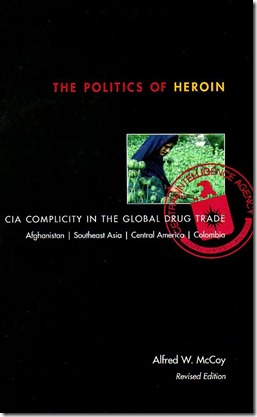 Alfred W McCoy - The Politics of heroine