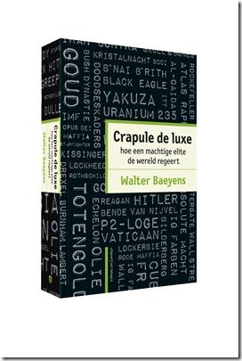 Walter Baeyens -  Crapule de luxe