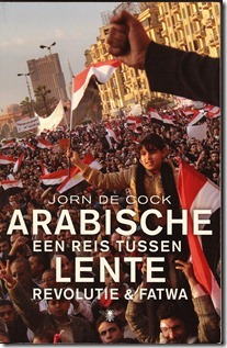 Jorn De Cock - Tussen revolutie en fatwa - De Arabische lente