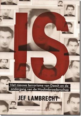 Jef Lambrecht - IS,  Het nieuwe terrorisme van Daesh en de ondergang van de Moslimbroederschap