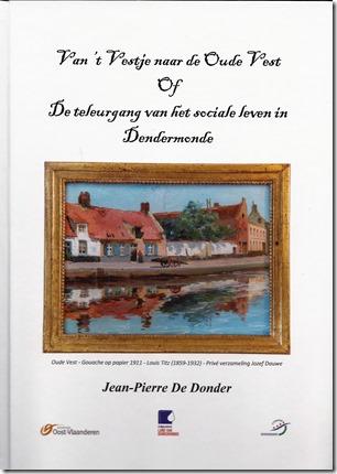 Van 't Vestje naar de Oude Vest of de teloorgang van het sociale leven in Dendermonde - Jean-Pierre De Donder - 2017