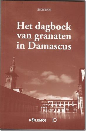 Jens De Rycke - Het dagboek van granaten in Damascus