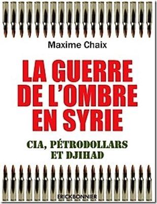 Maxime Chaix - Boek over Syrië - La guerre de l'ombre en Syria, CIA, petrodollars et djihad'